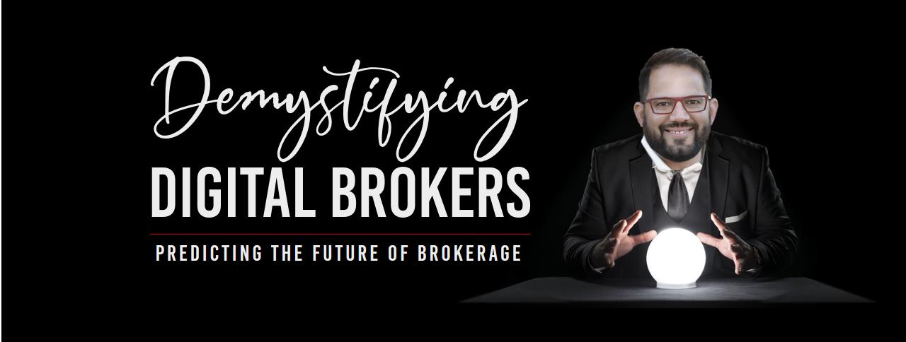 Demystifying Digital Brokers: Predicting the Future of Brokerage